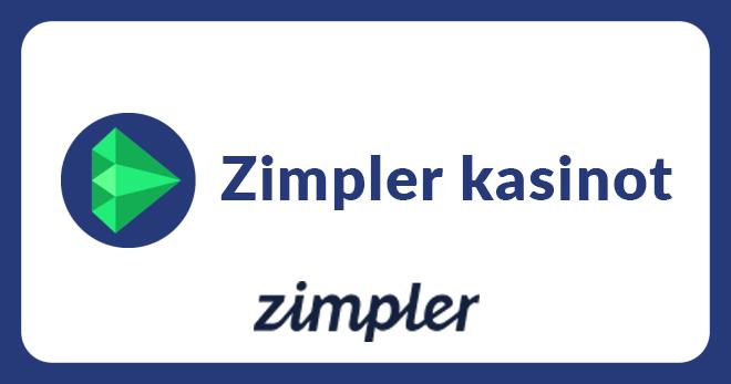 Valitse tältä sivulta parhaat Zimpler kasinot