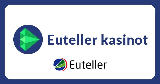Euteller kasinot ovat parhaita suomalaispelaajille nopeilla ja turvallisilla maksuilla